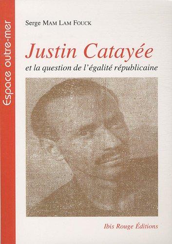 Justin Catayée et la question de l'égalité: Serge Mam Lam