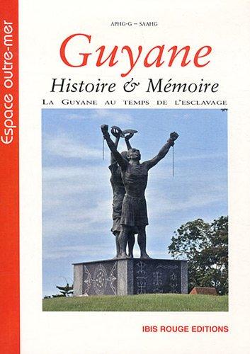 9782844503916: Guyane : histoire & mémoire : La Guyane au temps de l'esclavage, discours, pratiques et représentations