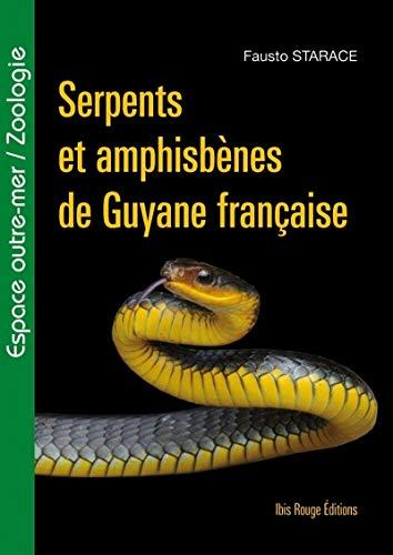 9782844504074: Serpents et amphisbènes de Guyane française : Edition français-anglais-portugais (Espace outre-mer)