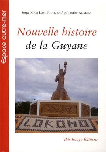 Nouvelle Histoire de la Guyane: Serge Mam Lam