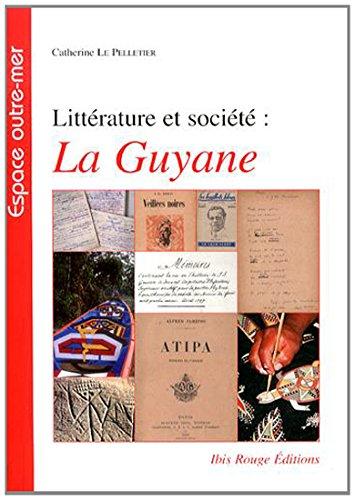 9782844504418: Litterature et Societe : la Guyane