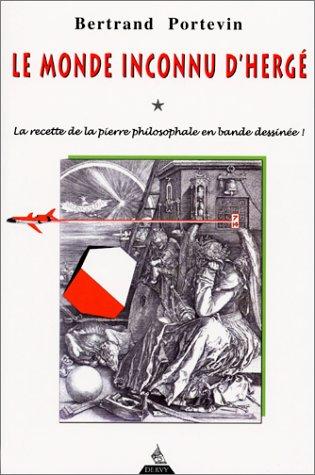 9782844540720: Le Monde inconnu d'Hergé : La Recette de la pierre philosophale en bande dessinée !