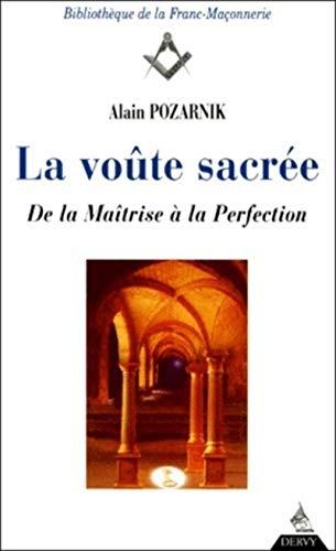 9782844540867: La Voûte sacrée : De la maîtrise à la perfection