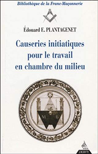 9782844541116: Causeries initiatiques pour le travail en chambre du milieu, tome 3 : Le Maître