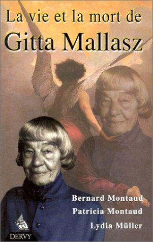9782844541147: La Vie et la Mort de Gitta Mallasz