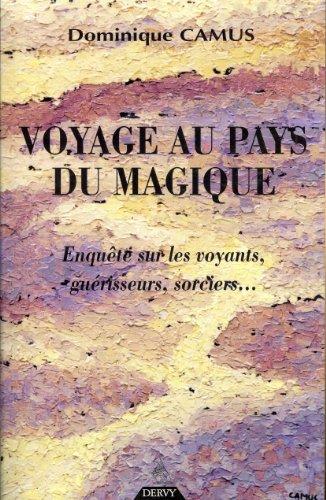 9782844541420: Voyage au pays du magique : Enquête sur les voyants, guérisseurs, sorciers