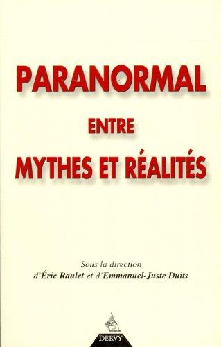 Paranormal entre mythes et réalités: Actes du Symposium CENCES, Paris, novembre 2000 (2844541453) by Eric Raulet; Emmanuel-Juste Duits; Rémy Chauvin