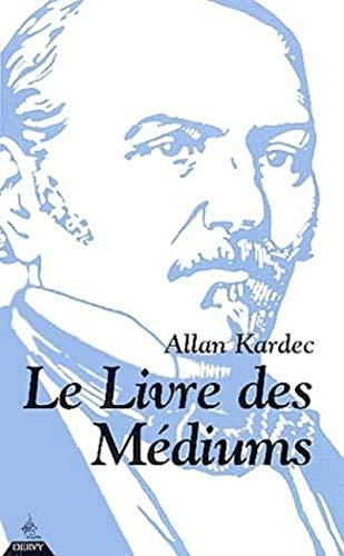 Livre des mediums (le): Allan Kardec