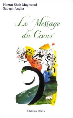 9782844542045: Le Message du coeur