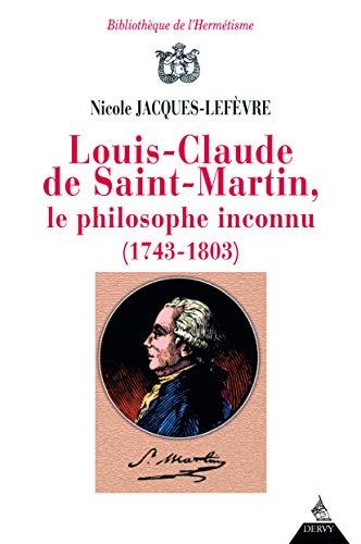 LOUIS CLAUDE DE SAINT MARTIN, LE PHILOSOPHE INCONNU (1743-1803): JACQUES-LEFEVRE NICOLE