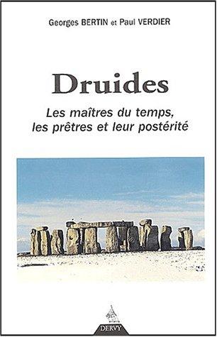 Druides : Les Maîtres du temps, les: Georges Bertin, Paul