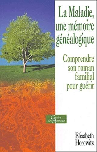 MALADIE, UNE MÉMOIRE GÉNÉALOGIQUE (LA): HOROWITZ ELISABETH
