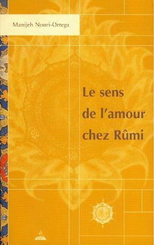 SENS DE L'AMOUR DANS L'OEUVRE DE RUMI (LE) (LIVRE+CD): NOURI-ORTEGA MANIJEH