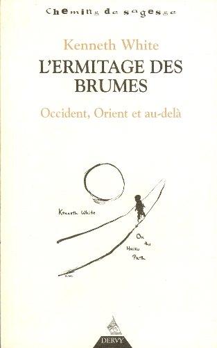 9782844543189: L'Ermitage des Brumes : Occident, Orient et au-del�