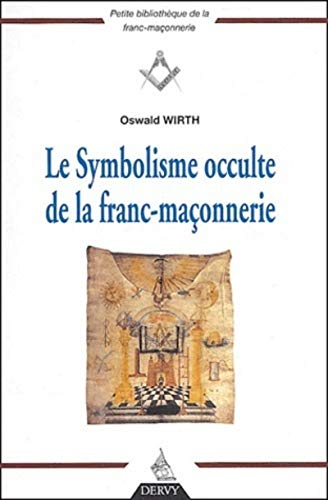 9782844543257: Le Symbolisme occulte de la franc-maçonnerie