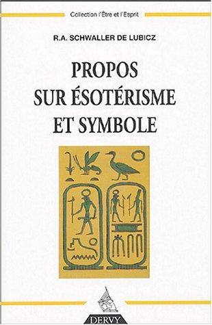 Propos Sur Esoterisme Et Symbole: Lubicz, R. A. Schwaller De