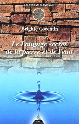LANGAGE SECRET DE LA PIERRE ET DE L'EAU (LE): CORENTIN BRIGITTE