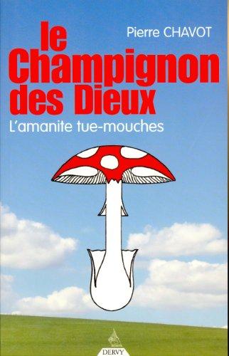 CHAMPIGNON DES DIEUX (LE): CHAVOT PIERRE