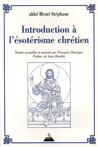 INTRODUCTION A L'ESOTÉRISME CHRÉTIEN: STEPHANE HENRI