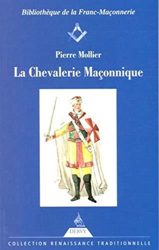 9782844543981: La Chevalerie maçonnique : Franc-maçonnerie, imaginaire chevaleresque et légende templière au siècle des Lumières
