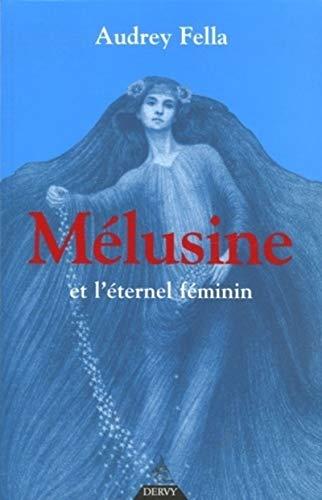 9782844544308: Mélusine et l'Eternel féminin