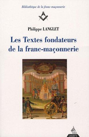 9782844544483: Les Textes fondateurs de la franc-maçonnerie : Tome 1