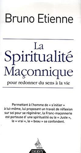 9782844544513: La spiritualit� ma�onnique : Pour redonner du sens � la vie