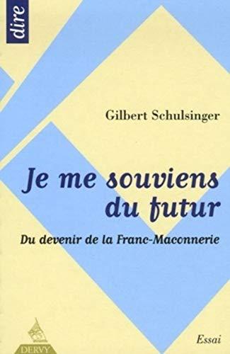 9782844544599: Je me souviens du futur : Du devenir de la franc-ma�onnerie