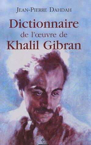 9782844544766: Dictionnaire de l'oeuvre de Khalil Gibran