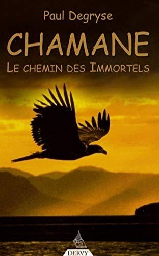 9782844544858: Chamane : Le chemin des Immortels
