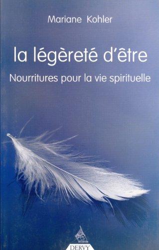 9782844544957: La l�g�ret� d'�tre : Nourritures pour la vie spirituelle