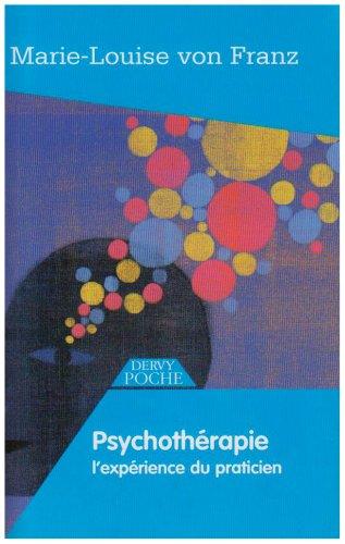 Psychothérapie : L'expérience du praticien (Dervy poche): Marie-Louise von Franz