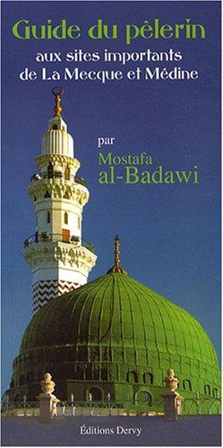 9782844545220: Guide du pèlerin aux sites importants de La Mecque et de Médine