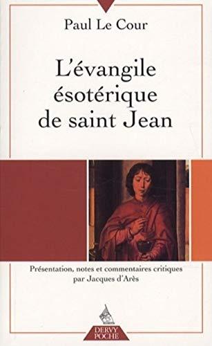 EVANGILE ESOTERIQUE DE SAINT JEAN - POCH: LE COUR PAUL