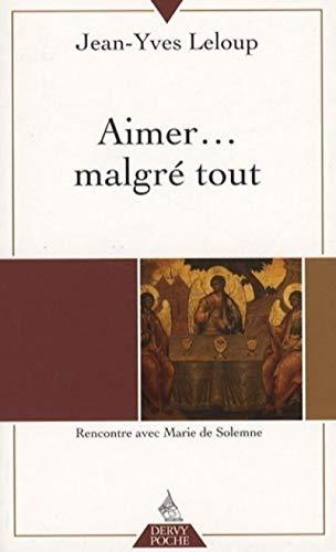 AIMER MALGRE TOUT - NOUV ED 2008 - POCHE: LELOUP JEAN YVES