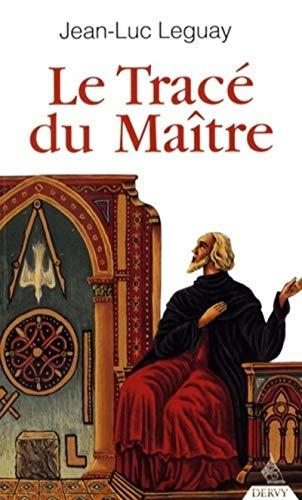 TRACE DU MAITRE -LE-: LEGUAY JEAN LUC