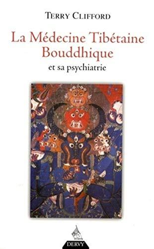 9782844545510: La médecine tibétaine bouddhique et sa psychiatrie : La thérapie de diamant