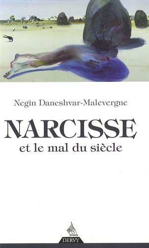 NARCISSE ET LE MAL DU SIÈCLE: DANESHVAR-MALEV NEGIN