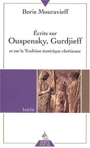 9782844545664: Ecrits sur Ouspensky, Gurdjieff et sur la Tradition �sot�rique chr�tienne