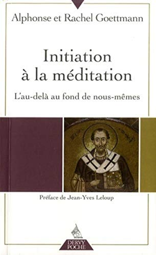 Initiation ÃÂ: la méditation (French Edition) (2844545874) by Alphonse Goettmann, Rachel Goettmann