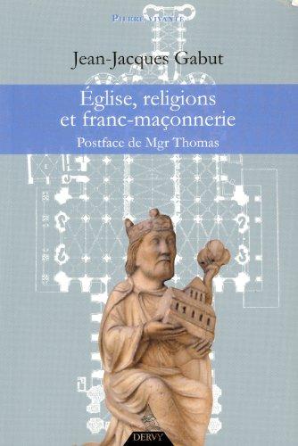 9782844546098: Eglise, religions et franc-maçonnerie : Le dossier complet
