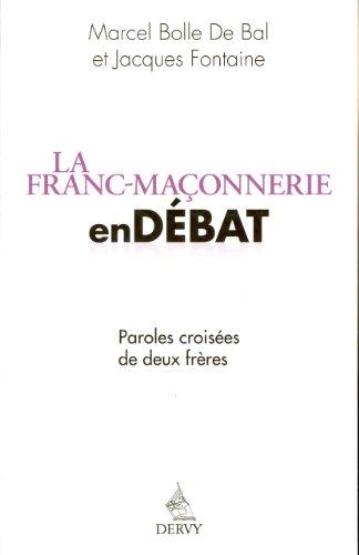 9782844546319: La franc-ma�onnerie en d�bat : Paroles crois�es de deux Fr�res