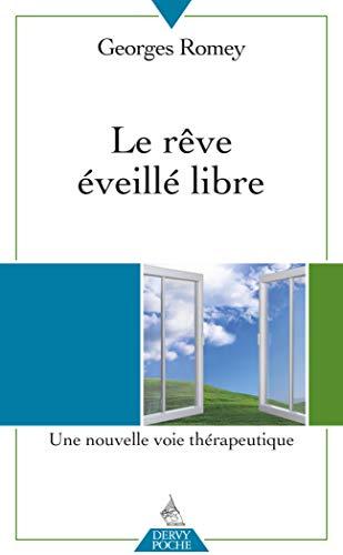 REVE EVEILLE LIBRE -LE- POCHE: ROMEY GEORGES