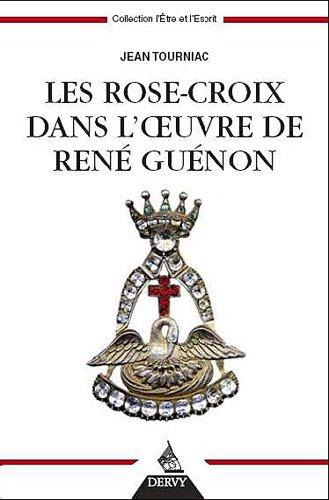 9782844546463: Les Rose croix dans l'oeuvre de Rene Guenon