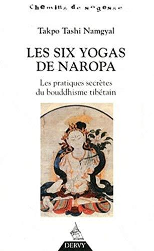 9782844546807: Les six yogas de Napora : Les pratiques secrètes du bouddhisme tibétain (Chemins de sagesse)