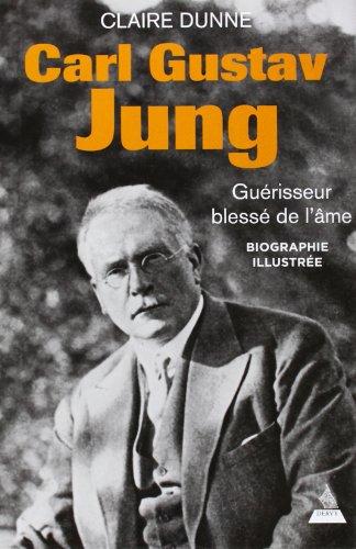 CARL GUSTAV JUNG GUERISSEUR BLESSE DE L: DUNNE CLAIRE