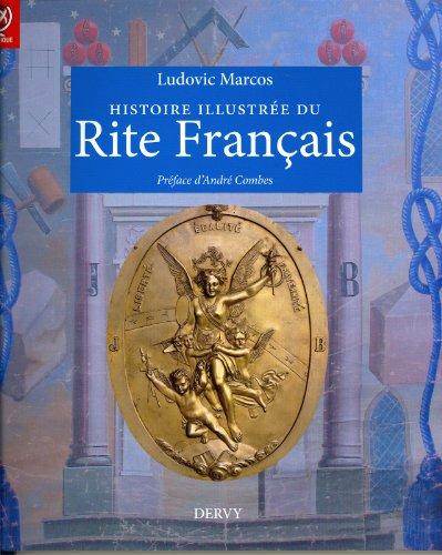 Histoire illustrée du Rite Français: MARCOS, Ludovic