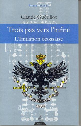 9782844549587: Trois pas vers l'Infini : L'Initiation Ecossaise (Pierre Vivante)