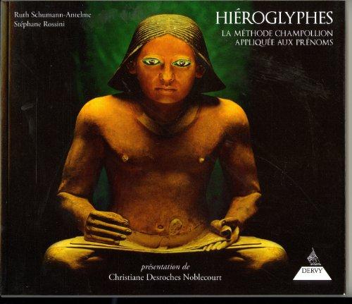 HIEROGLYPHES LA METHODE CHAMPOLLION APPL: SCHUMANN ANTELME R