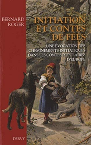 9782844549952: Initiation et contes de fées : Une évocation des cheminements initiatiques dans les contes populaires d'Europe
